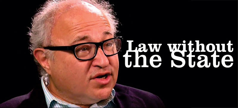 Lecture by Prof David Friedman: Law without the State