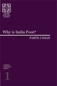 Liberty & Society Series 1 : Why is India Poor?